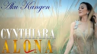 Video Cynthiara Alona - Aku Kangen download MP3, 3GP, MP4, WEBM, AVI, FLV Oktober 2017