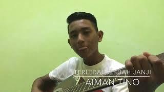 Download Terlerai Sebuah Janji - Aiman Tino (Cover) Mp3