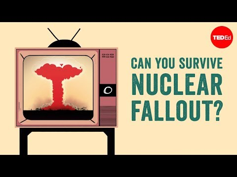 Can you survive nuclear fallout? -  Brooke Buddemeier and Jessica S. Wieder