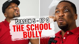 The School Trouble Maker (S5 Ep3)