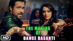 The Making of Dance Basanti - Ungli - Emraan Hashmi, Shraddha Kapoor