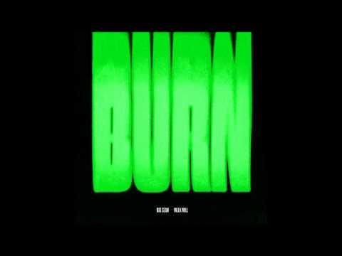 Big Sean - Burn Ft. Meek Mill + LYRICS