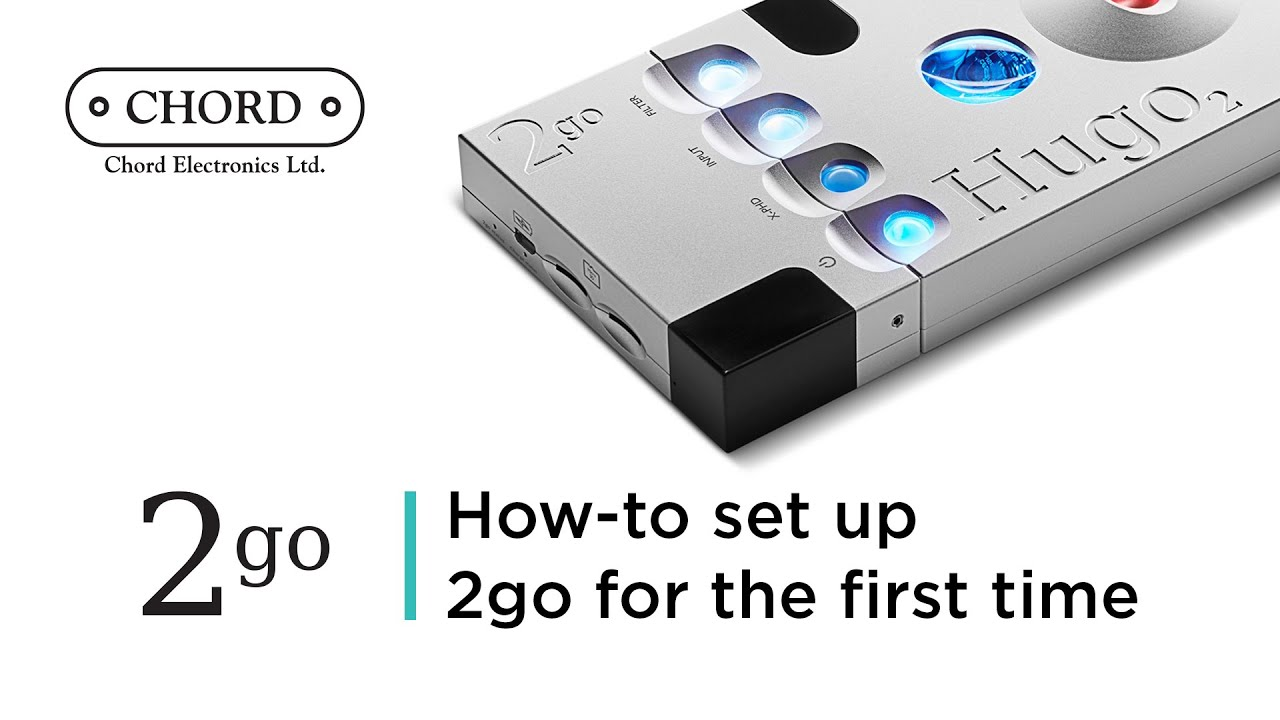 Download How-to set up 2go for the first time | Chord Electronics - Tutorial