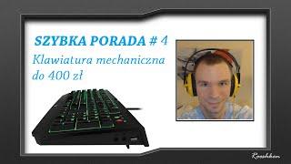 Klawiatura mechaniczna do 400 zł - Szybka Porada Rooshkena #4