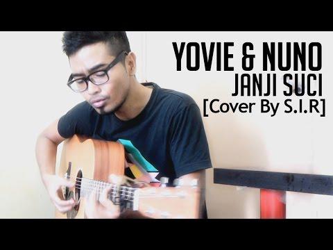 YOVIE & NUNO - Janji Suci - (Cover by S.I.R)