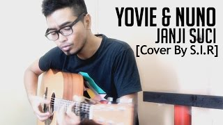 Video YOVIE & NUNO - Janji Suci - (Cover by S.I.R) download MP3, 3GP, MP4, WEBM, AVI, FLV April 2018