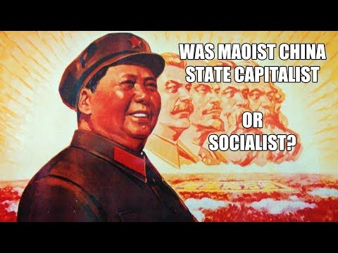 """Was Maoist China """"State Capitalist"""" or Socialist?"""