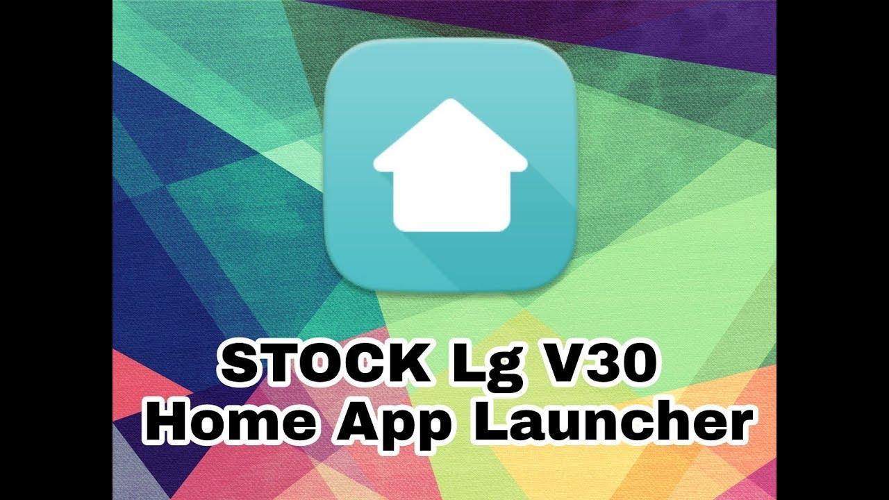 Lg V30 Home & App Apk For (G4 G5 G6 V10 V20 K10)