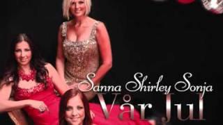 Sanna, Shirley & Sonja - Jul Jul Strålande Jul