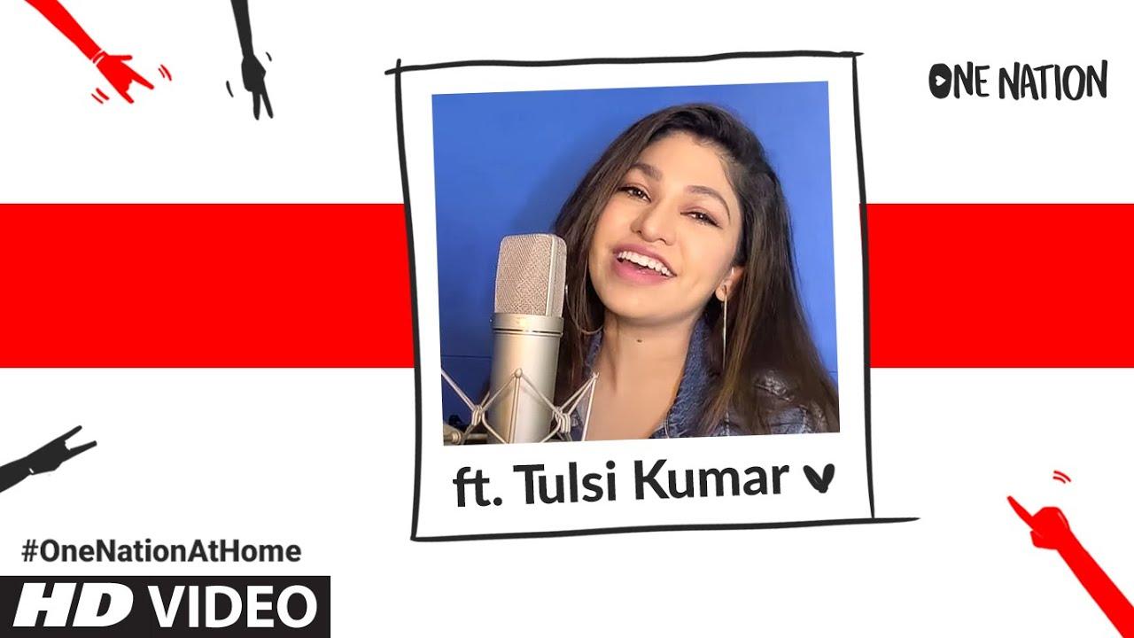 YouTube - One Nation : Tulsi Kumar | #OneNationAtHome