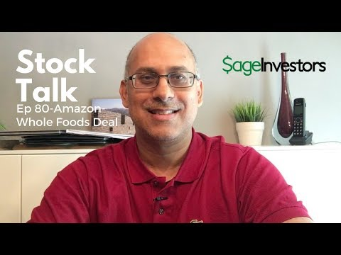 Stock Talk - Ep 80 - Hot stock opinions on Amazon-Whole Foods merger