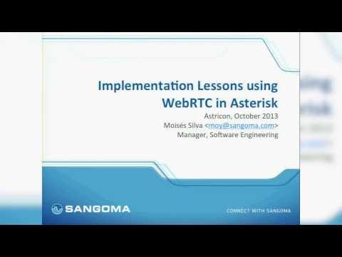 Implementation Lessons using WebRTC in Asterisk