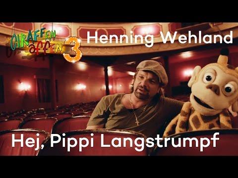 Giraffenaffen 3: Henning Wehland - Hej, Pippi Langstrumpf