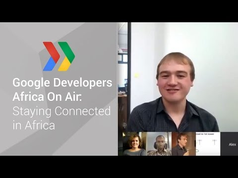 Google Developers Africa On Air: Staying Connected in Africa (Episode 1)