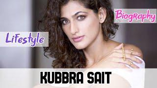 Kubbra Sait Indian Actress Biography & Lifestyle
