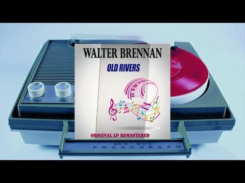 Walter Brennan - Old Rivers (Original LP Remastered) (Full Album)