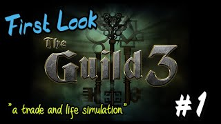 The Guild 3 | First Look #1 | The Sims Meet Anno in 1400AD Europe (Early Access)