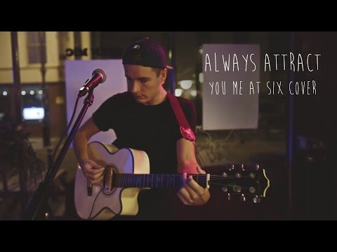 Always Attract (You Me At Six Cover) - QUICK! USE THE EXIT