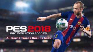 PES 2018 ALL SOUNDTRACKS / SONGS (ANDROID) FULL SONGS BACK TO BACK