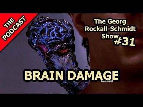 Brain Damage - The Georg Rockall-Schmidt Show #31