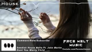 [House] Swedish House Mafia Ft. John Martin - Dont You Worry Child (Original Mix)