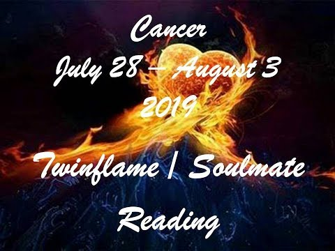 Cancer July 28 - August 3 Twinflame/Soulmate Reading 2019