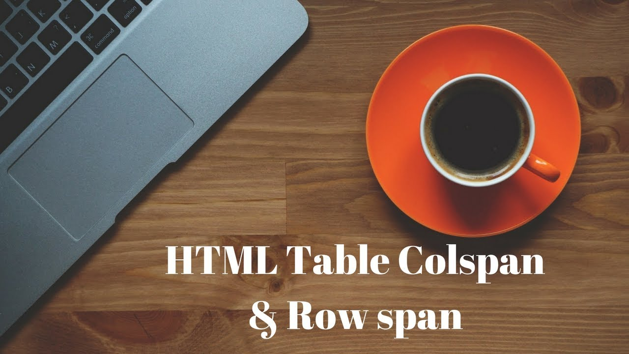 HTML tables colspan & rowspan