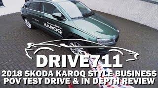 2018 SKODA KAROQ POV TEST DRIVE & IN DEPTH REVIEW BY DRIVE711