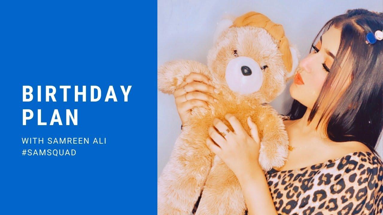 My Birthday Planning | SAMREEN ALI