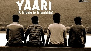 Yaari - A tribute to friendship ||Official Music Video || ||1080 HD ||