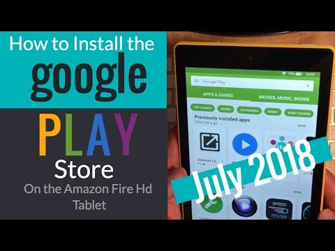 How to Install the Google Play Store on the Fire Hd 7,8 & 10 Tablet July 2018 Latest Version