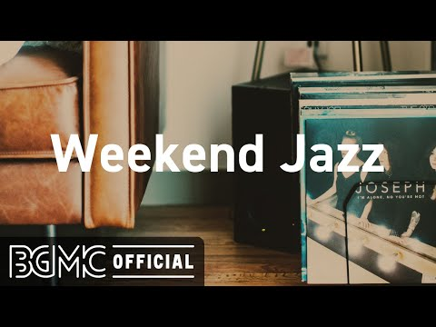 Weekend Jazz: Chill Out Slow Jazz Cafe Music  Jazzy Hip Hop for Study, Work & Good Mood