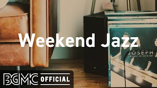 Weekend Jazz: Chill Out Slow Jazz Cafe Music - Jazzy Hip Hop for Study, Work & Good Mood