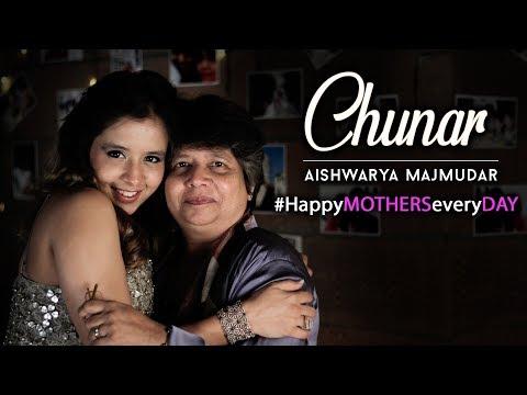 Chunar | Happy Mother's Day | Rendition by Aishwarya Majmudar