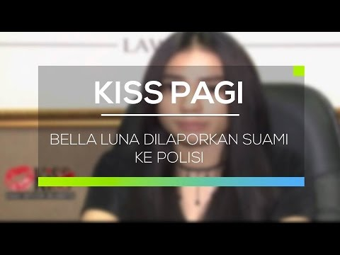 Bella Luna Dilaporkan Suami Ke Polisi - Kiss Pagi