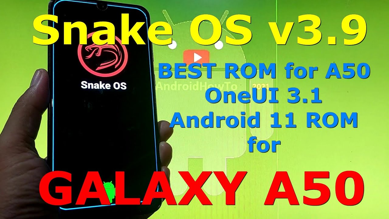 Snake OS v3.9 BEST ROM for Samsung Galaxy A50 Android 11