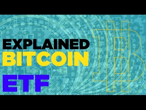 Bitcoin ETF Everything Explained