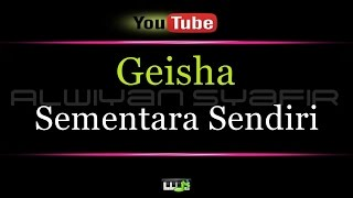 Video Karaoke Geisha - Sementara Sendiri download MP3, 3GP, MP4, WEBM, AVI, FLV April 2018