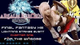 FINAL FANTASY XIV: A Realm Reborn - Lightning Strikes Event Gameplay 【Chapter 1】 For The Winsome