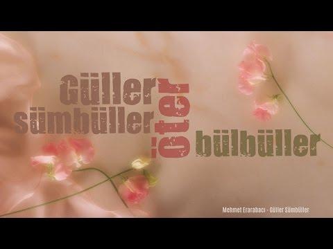 Mehmet Erarabacı | Güller Sümbüller, Öter Bülbüller