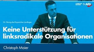 Christoph Maier zum Thema: Keine Unterstützung für linksradikale Organisationen