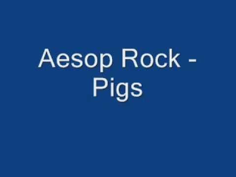 Aesop Rock - Pigs