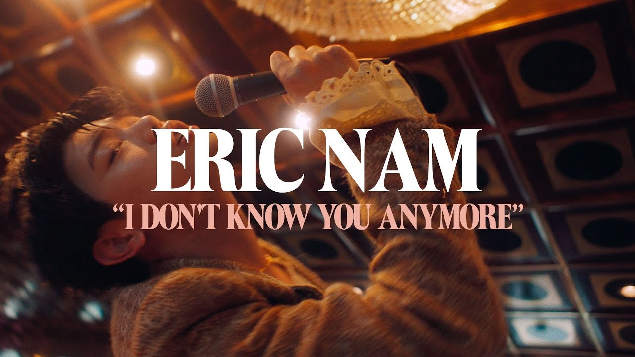 Download Eric Nam - I Don't Know You Anymore (Official Music Video)