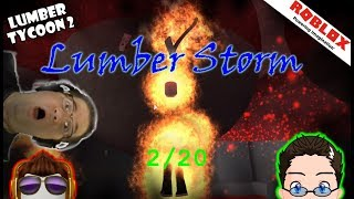 Roblox - Lumber Tycoon 2 - Lumber Storm 2/20