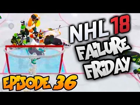 NHL 18 - Failure Friday!   EP36   GOALIE TAKES OUT EVERYONE, PLAYERS FLY ACROSS THE RINK