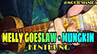 MELLY GOESLAW - MUNGKIN VERSI KENTRUNG BY MOCIL'SIANIDA