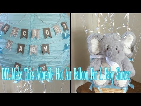 DIY Make An Adorable Hot Air Balloon For A Baby Gift Shower Gift Or An  Adorable Center Piece