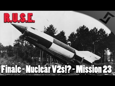R.U.S.E. - Finale! - Nuclear V2 Rockets! - Mission 23