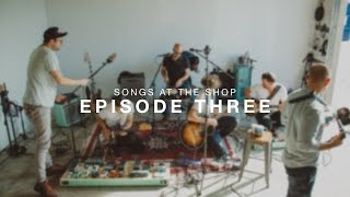 Songs at the Shop: Episode 3 with Lord Huron