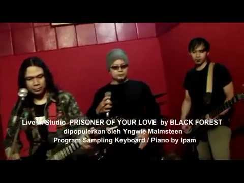 PRISONER OF YOUR LOVE COVER BY  BLACK FOREST